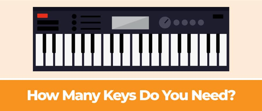 How Many Keys Do You Need on a MIDI Controller