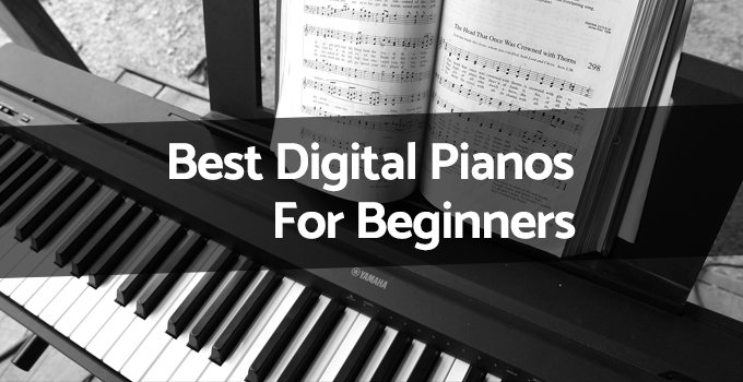 The Best Digital Pianos for Beginners Reviewed