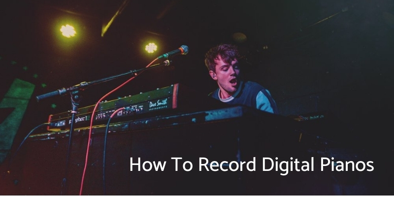 How To Record A Digital Piano